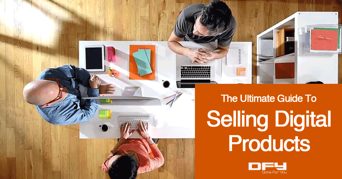 Ultimate Guide To Selling Digital Products