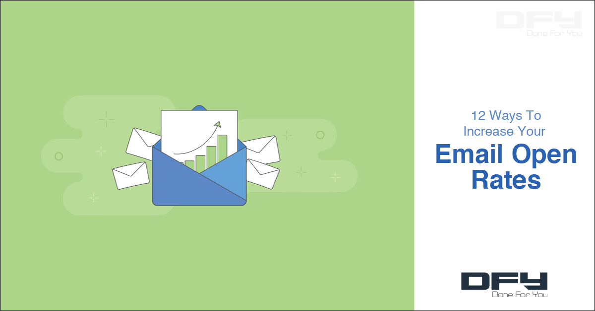 12 Ways To Increase Your Open Rates In Email Marketing
