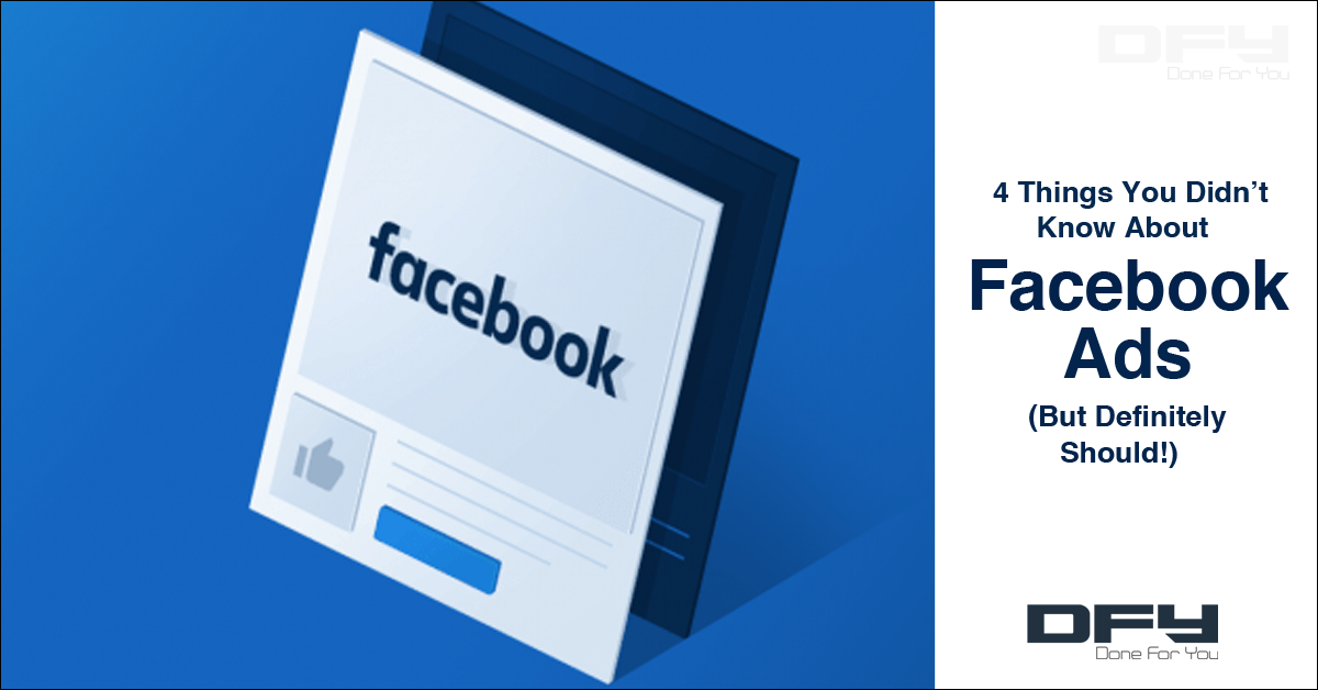 4 Things You Didn't Know About Facebook Ads (But Should!)