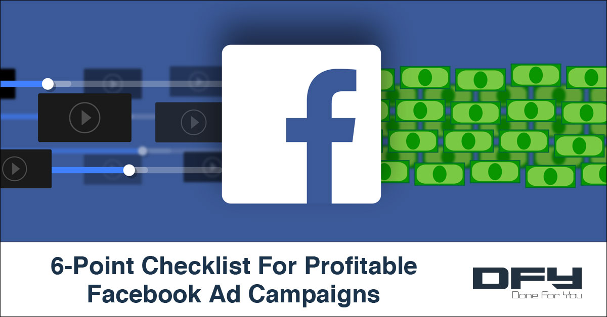 6-Point Checklist for Profitable Facebook Ad Campaigns