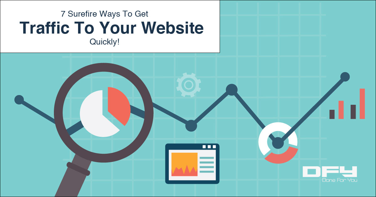 7 Surefire Ways to Get Traffic for Your Website Quickly!