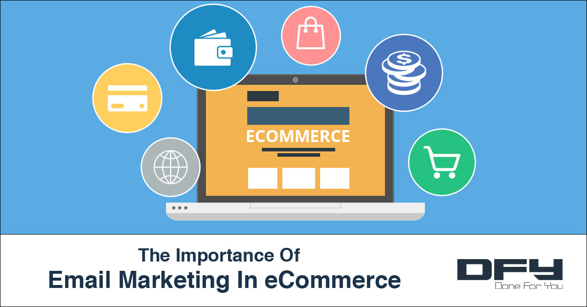 Why Email Marketing Is Important In eCommerce