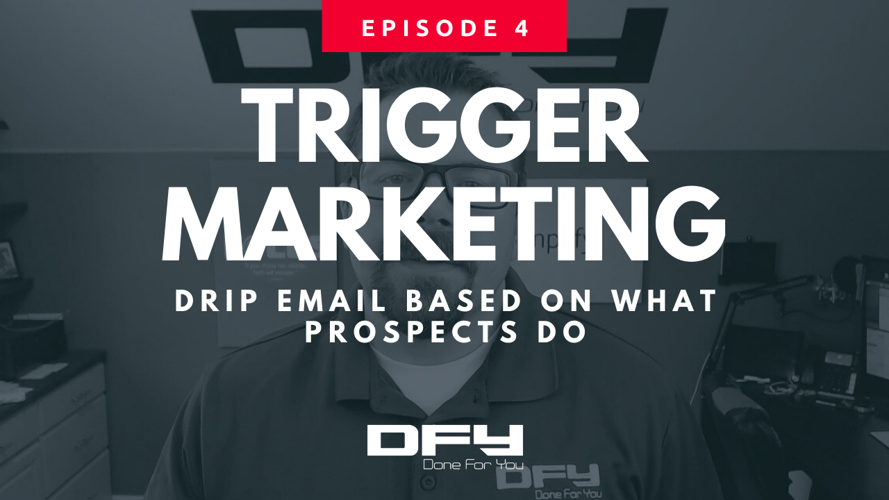 Trigger Marketing: Drip Email Based On What Prospects Do
