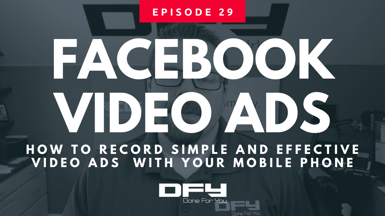 Facebook Video Ads: How To Record Simple And Effective Video View Ads  With Your Mobile Phone