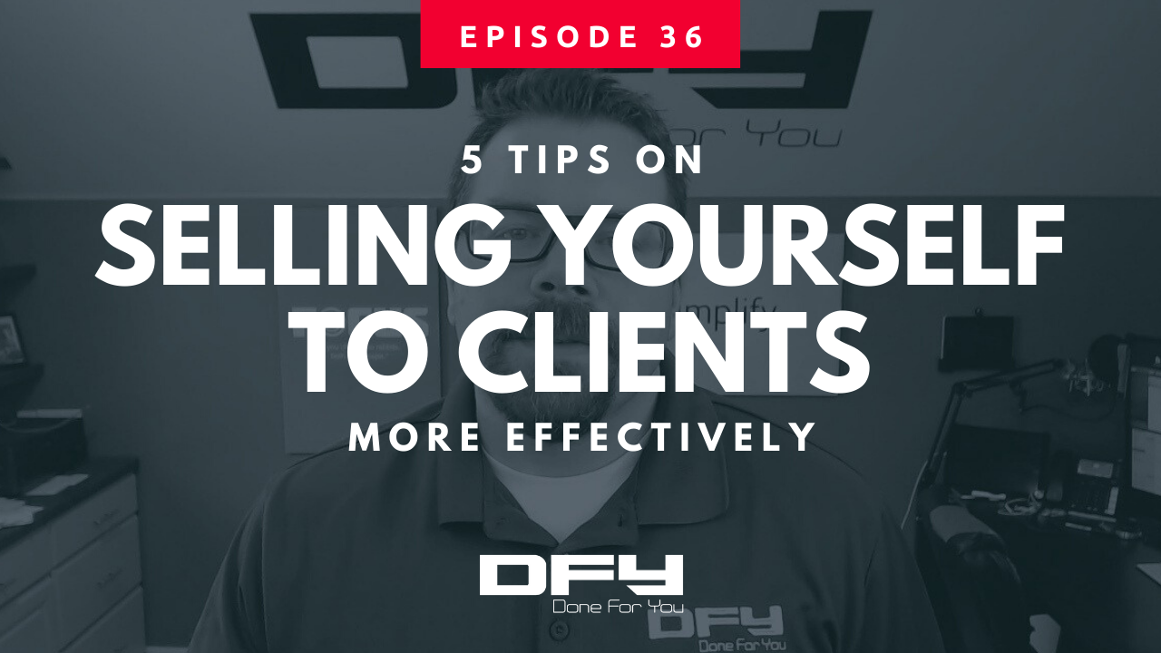 5 Tips On How To Sell Yourself To Clients
