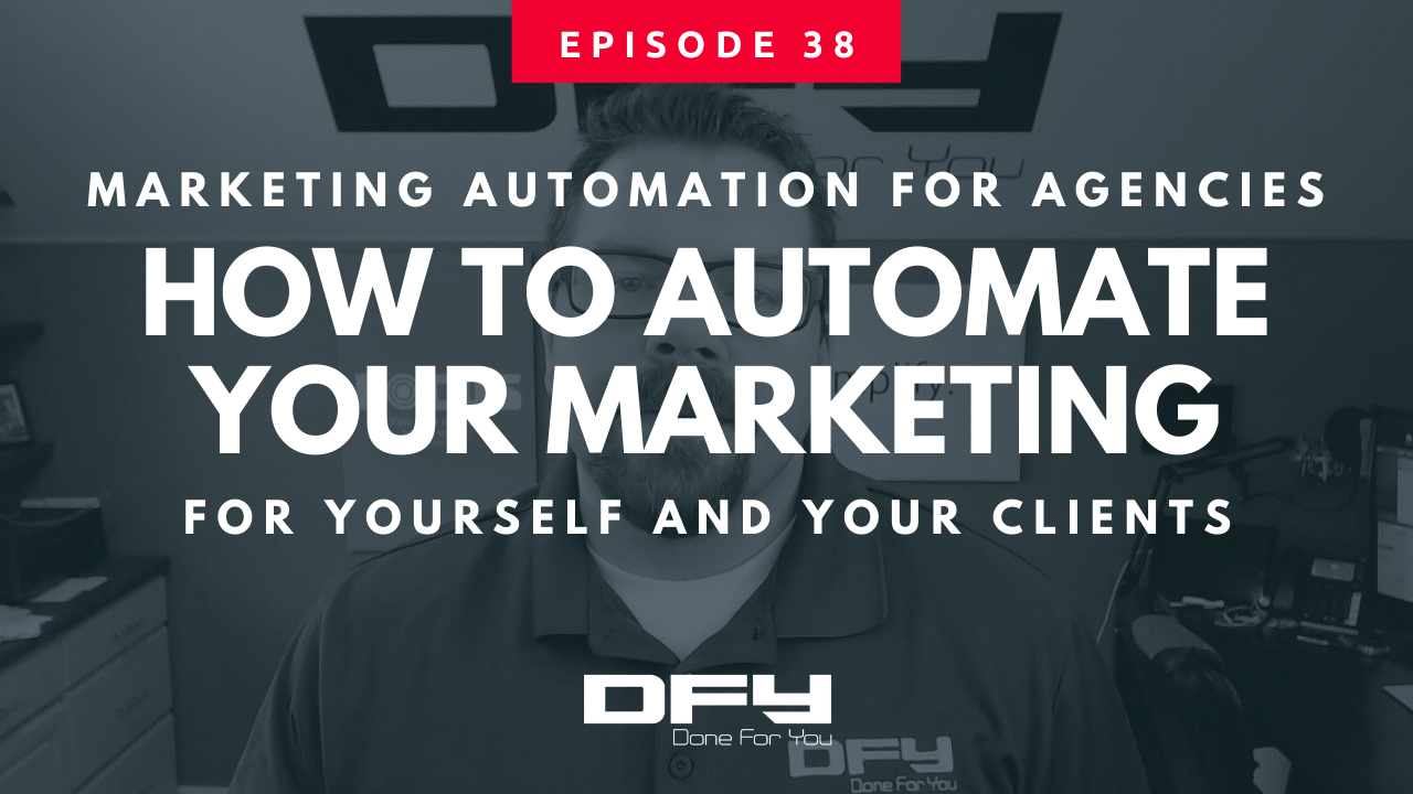 Marketing Automation Agency: Automate Your Marketing AND Your Clients