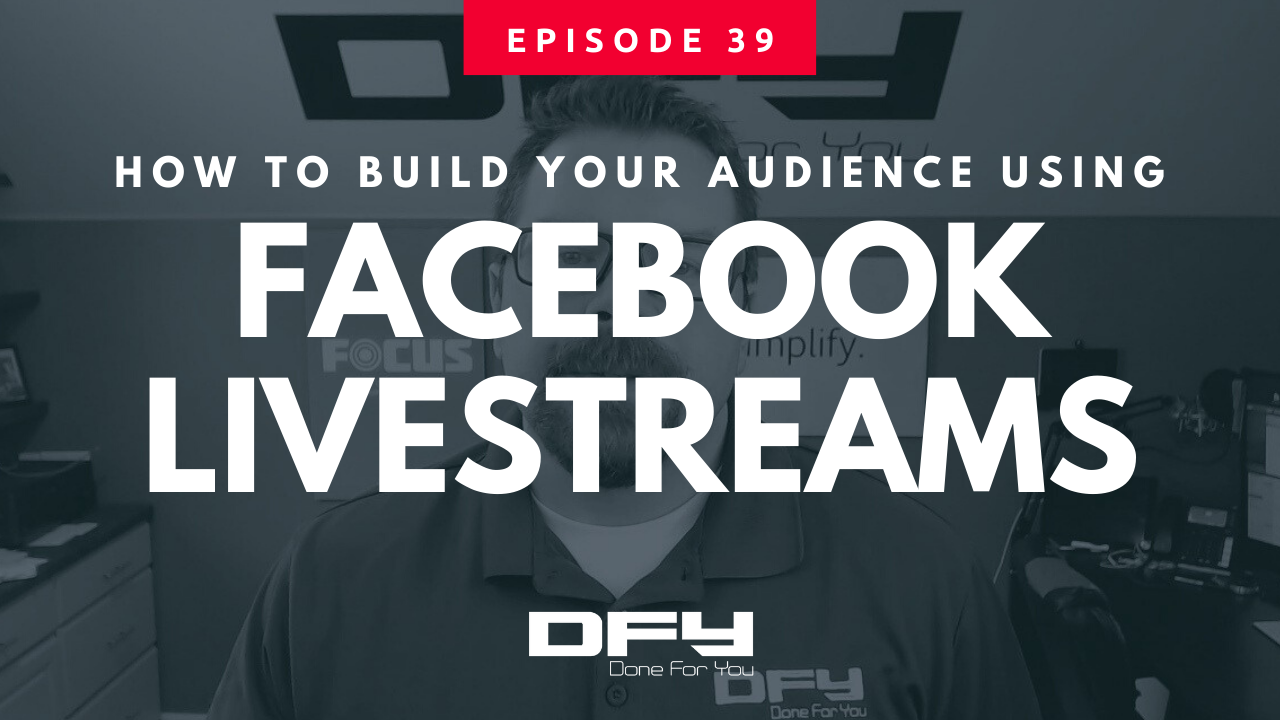 How To Build Your Audience Using Facebook Live Streams