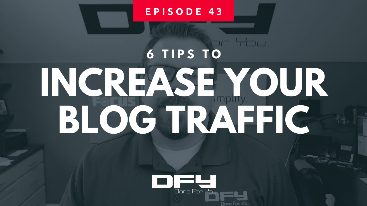 6 Tips On How To Increase Blog Traffic