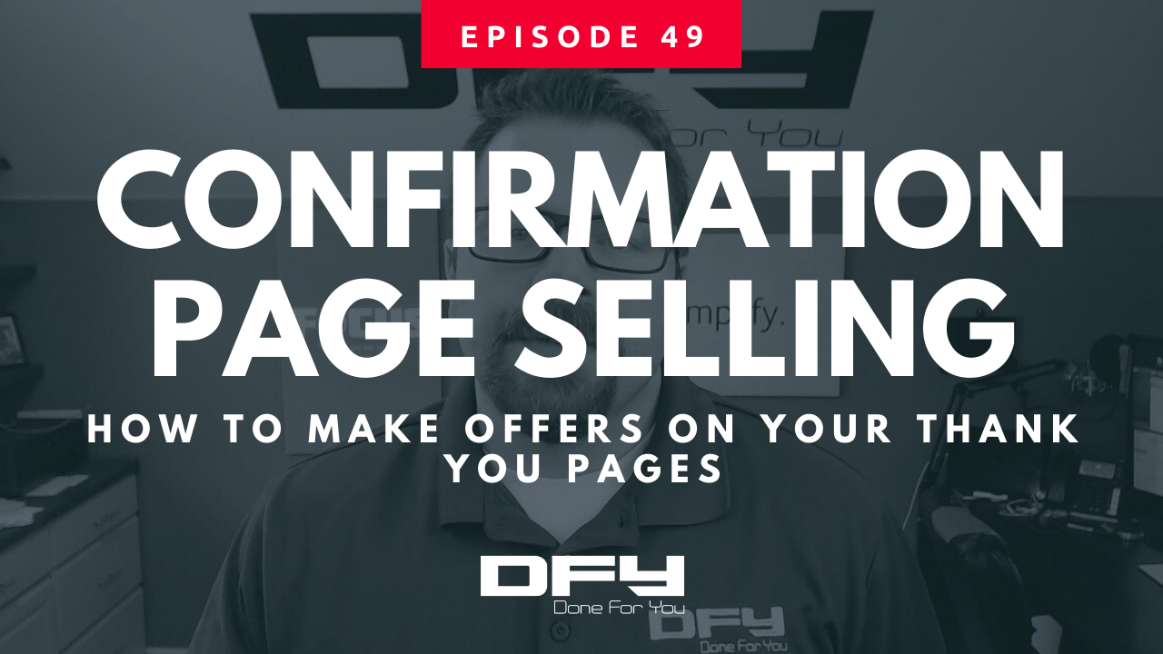 Confirmation Page Selling: How To Make Offers On Your Thank You Pages