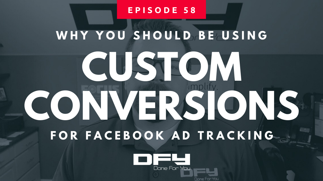 Why You Should Be Using Custom Conversions For FB Ad Tracking