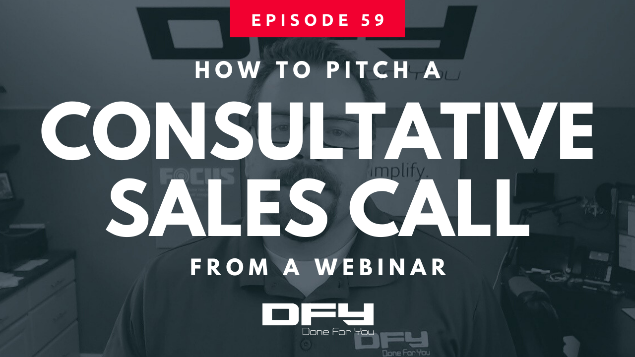 How To Pitch A Consultative Sales Call From A Webinar