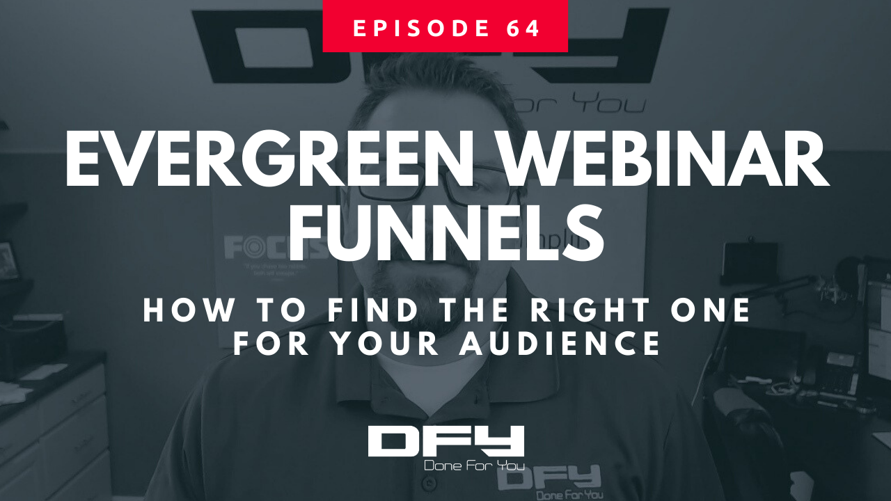 Evergreen Webinar Funnels: How To Find The Right One For Your Audience