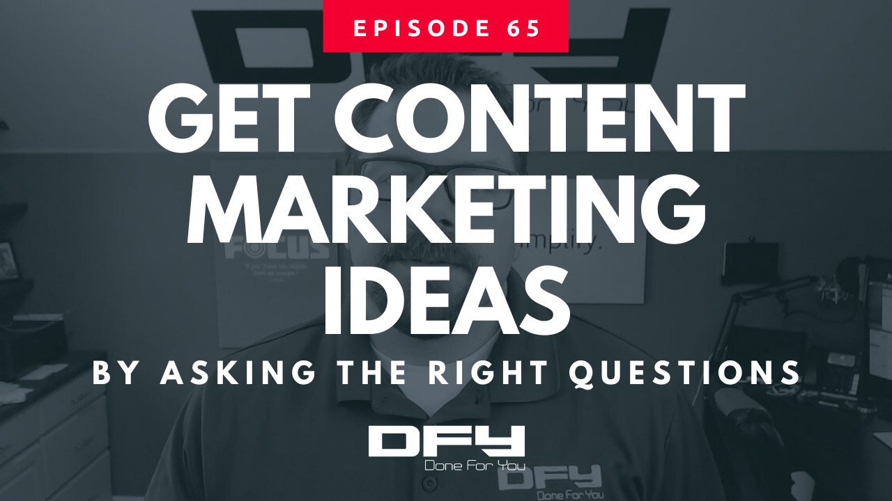 Getting Content Marketing Ideas By Asking The Right Questions