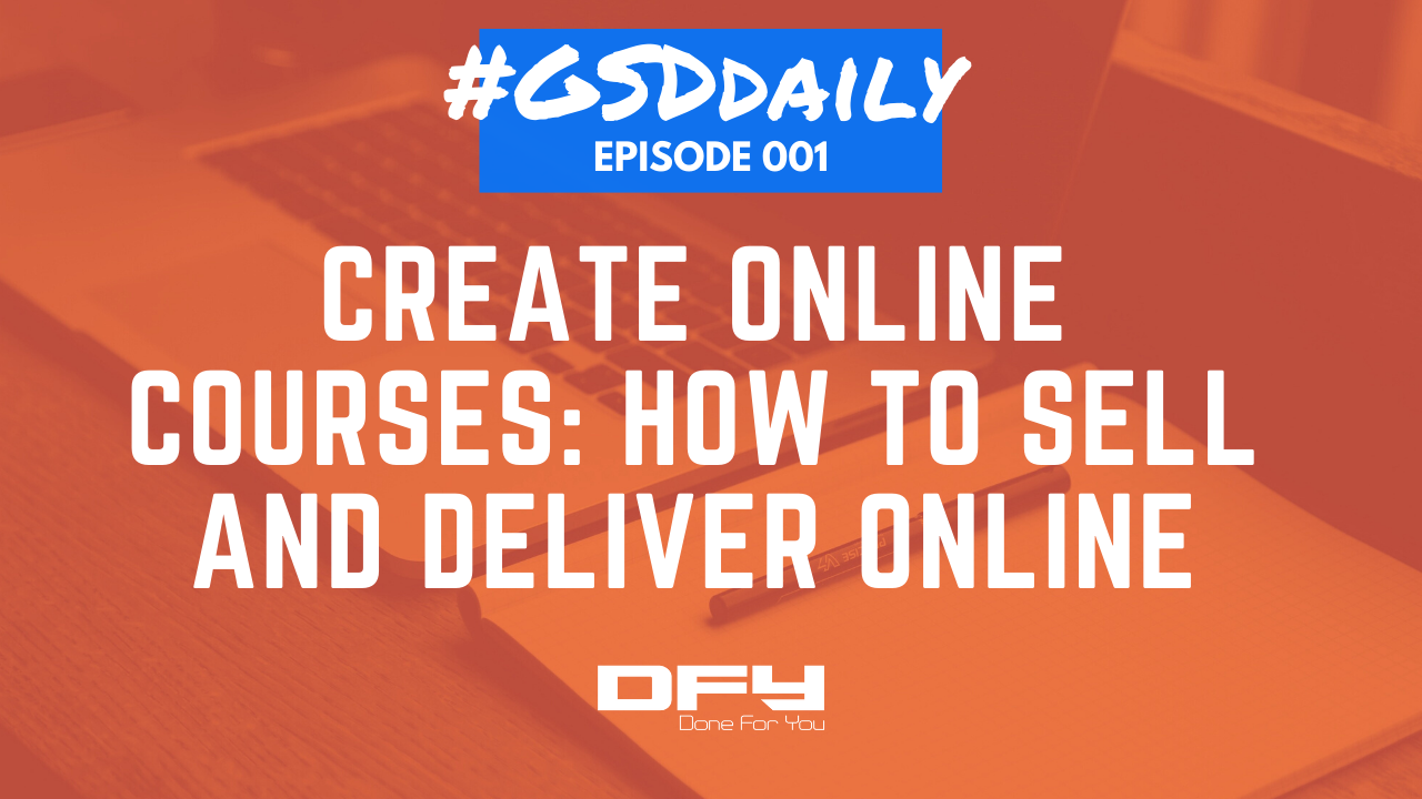 Create Online Courses: How To Sell And Deliver Using Online Tools