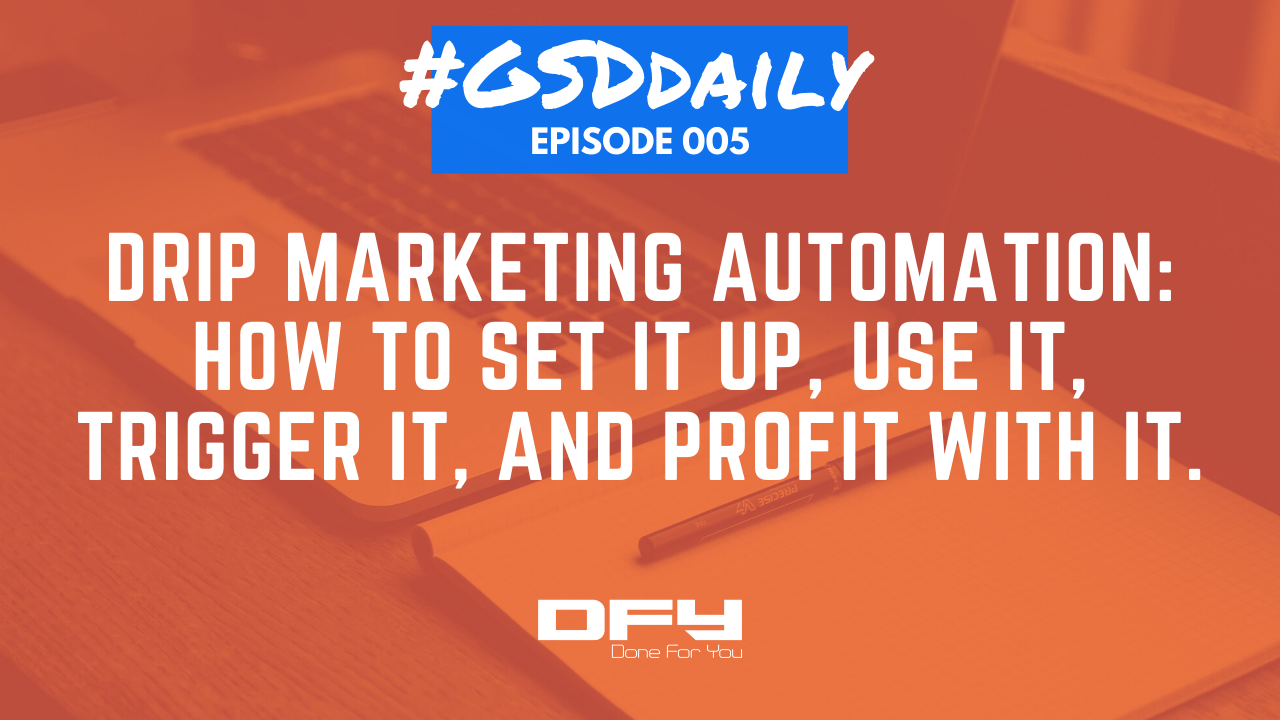Drip Marketing Automation: How To Set It Up, Use It, Trigger It, And Profit With It