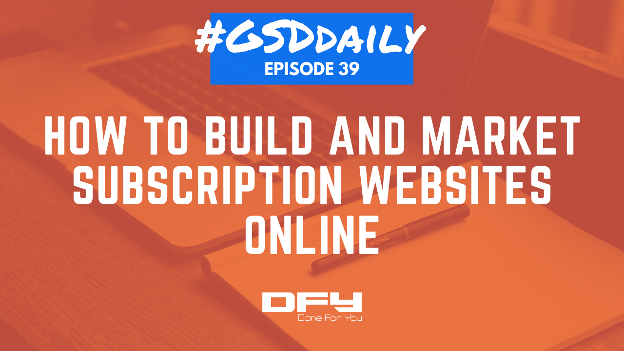 How To Build And Market Subscription Websites Online