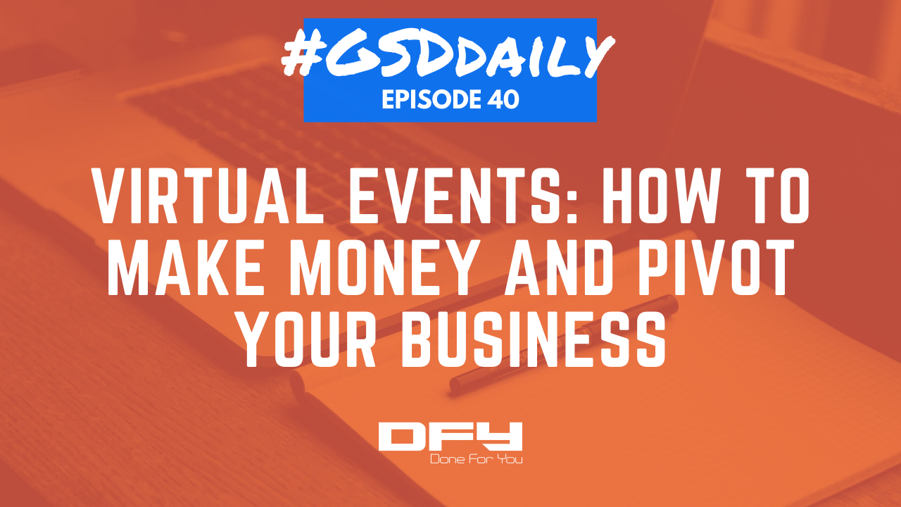 Virtual Events: How To Make Money And Pivot Your Business