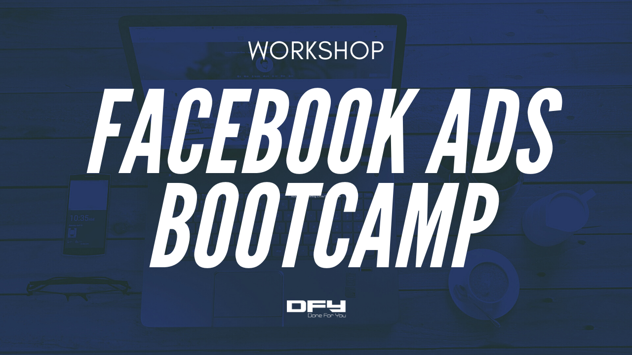 Get Started With Facebook Ads Bootcamp