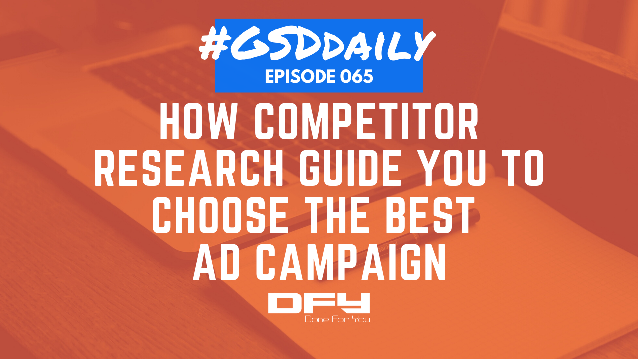How Competitor Research Guide You To Choose The Best Ad Campaign