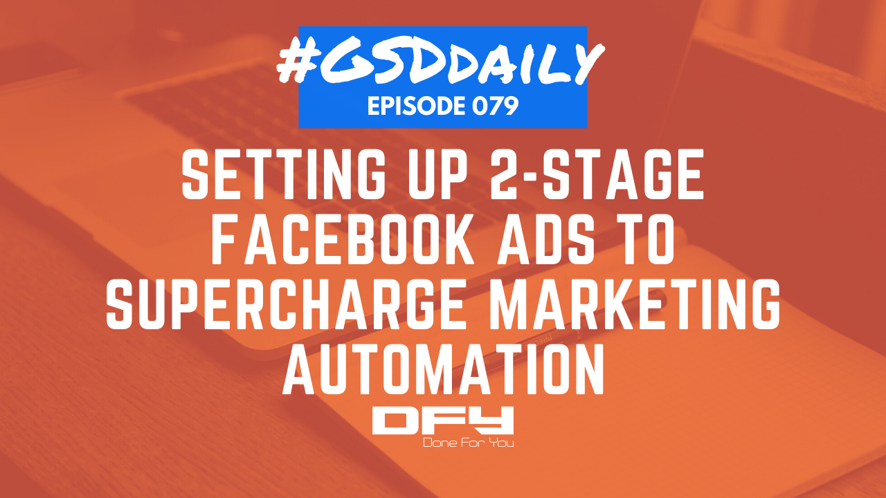 Setting Up 2-Stage Facebook Ads To Boost Your Marketing Automation